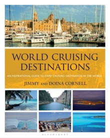 World Cruising Destinations : An Inspirational Guide to All Sailing Destinations, Paperback Book