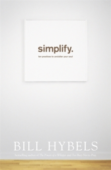 Simplify : Ten Practices to Unclutter your Soul, Paperback / softback Book