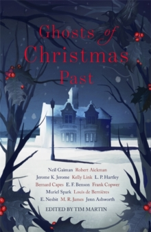 Ghosts of Christmas Past : A chilling collection of modern and classic Christmas ghost stories, Paperback / softback Book