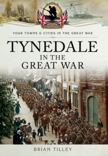 Tynedale in the Great War, Paperback / softback Book