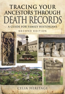 Tracing Your Ancestors through Death Records - Second Edition, Paperback / softback Book