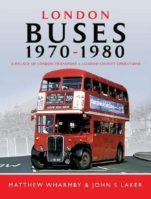 London Buses 1970 - 1980 : A Decade of London Transport and London Country Operations, Hardback Book