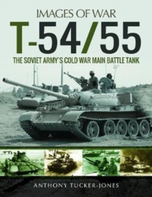 T-54/55 : The Soviet Army's Cold War Main Battle Tank, Paperback / softback Book