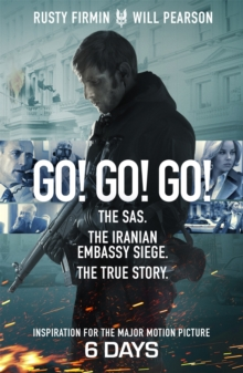 Go! Go! Go! : The SAS. The Iranian Embassy Siege. The True Story, Paperback / softback Book