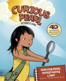 Curious Pearl Investigates Light : 4D An Augmented Reality Science Experience, Paperback Book