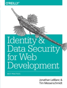 Identity and Data Security for Web Development, Paperback / softback Book