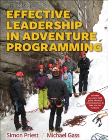 Effective Leadership in Adventure Programming 3rd Edition With Web Resource, Paperback / softback Book