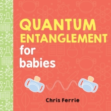 Quantum Entanglement for Babies, Board book Book