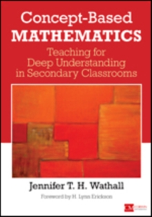 Concept-Based Mathematics : Teaching for Deep Understanding in Secondary Classrooms, Paperback / softback Book