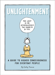 Unlightenment : A Guide to Higher Consciousness for Everyday People, Hardback Book