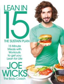 Lean in 15 - The Sustain Plan : 15 Minute Meals and Workouts to Get You Lean for Life, Paperback Book