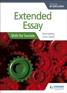 Extended Essay for the IB Diploma: Skills for Success : Skills for Success, Paperback / softback Book