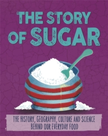 The Story of Food: Sugar, Paperback Book