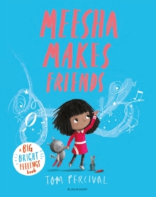 Meesha Makes Friends : A Big Bright Feelings Book, Paperback / softback Book