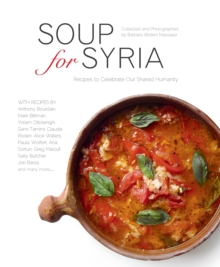 Soup for Syria : Recipes to Celebrate Our Shared Humanity, Hardback Book