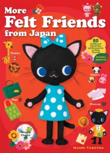 More Felt Friends From Japan, Paperback / softback Book