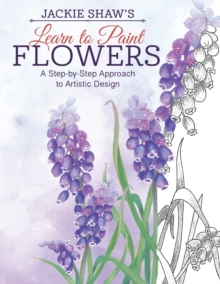 Jackie Shaw's Learn to Paint Flowers, Paperback / softback Book