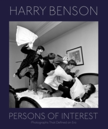 Harry Benson: Persons Of Interest, Hardback Book