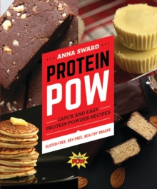 Protein Pow : Quick and Easy Protein Powder Recipes, Paperback Book