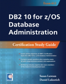 DB2 10 for z/OS Database Administration : Certification Study Guide, Paperback / softback Book