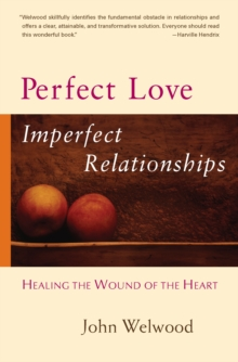 Perfect Love, Imperfect Relationships, Paperback / softback Book