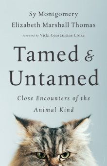 Tamed and Untamed : Brief Encounters of the Animal Kind, Paperback / softback Book