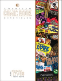 American Comic Book Chronicles: The 1970s, Hardback Book