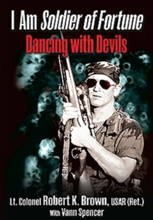 I am Soldier of Fortune : Dancing with Devils, Paperback / softback Book
