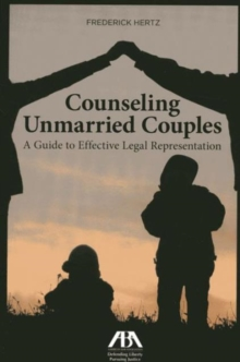 Counseling Unmarried Couples : A Guide to Effective Legal Representation, Mixed media product Book