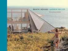 Beach Houses : Andrew Geller, Paperback / softback Book