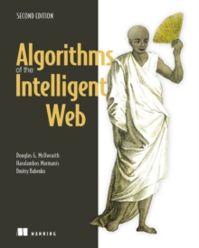 Algorithms of the Intelligent Web, Second Edition, Paperback / softback Book