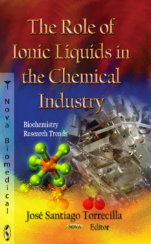 Role of Ionic Liquids in the Chemical Industry, Hardback Book