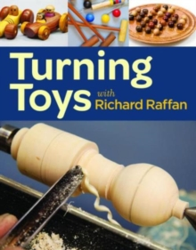 Turning toys with Richard Raffan, Paperback / softback Book