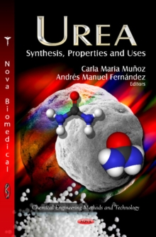 Urea : Synthesis, Properties & Uses, Hardback Book