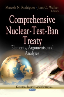 Comprehensive Nuclear-Test-Ban Treaty : Elements, Arguments & Analyses, Hardback Book