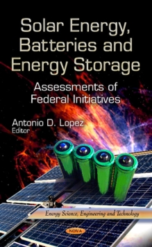 Solar Energy, Batteries & Energy Storage : Assessments of Federal Initiatives, Hardback Book