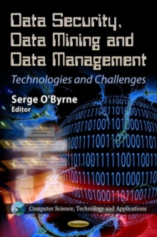 Data Security, Data Mining & Data Management : Technologies & Challenges, Paperback / softback Book
