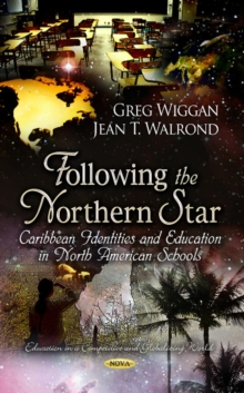 Following the Northern Star : Caribbean Identities & Education in North American Schools, Hardback Book