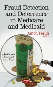 Fraud Detection & Deterrence in Medicare & Medicaid, Hardback Book