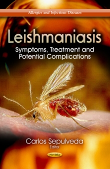 Leishmaniasis : Symptoms, Treatment & Potential Complications, Paperback / softback Book