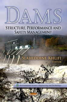 Dams : Structure, Performance & Safety Management, Hardback Book