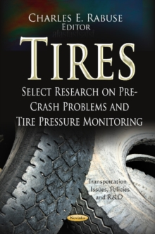 Tires : Select Research on Pre-Crash Problems & Tire Pressure Monitoring, Paperback / softback Book