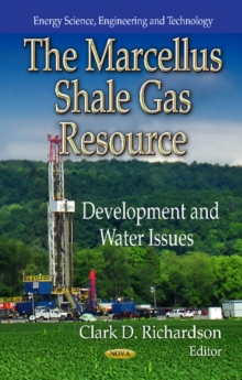 Marcellus Shale Gas Resource : Development & Water Issues, Hardback Book