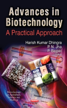 Advances in Biotechnology : A Practical Approach, Hardback Book