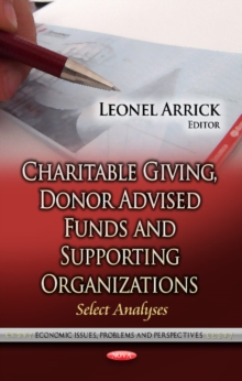 Charitable Giving, Donor Advised Funds & Supporting Organizations : Select Analyses, Hardback Book