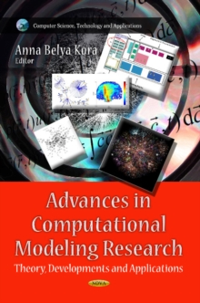 Advances in Computational Modeling Research : Theory, Developments & Applications, Hardback Book