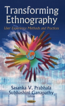 Transforming Ethnography : User Experience Methods & Practices, Hardback Book
