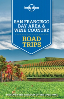 Lonely Planet San Francisco Bay Area & Wine Country Road Trips, Paperback / softback Book