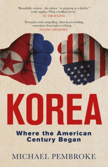 Korea : Where the American Century Began, Paperback Book