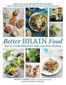 Better Brain Food : Eat to Cheat Dementia and Cognitive Decline, Paperback / softback Book